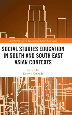 Social Studies Education in South and South East Asian Contexts book