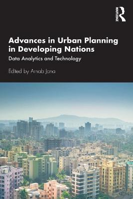 Advances in Urban Planning in Developing Nations: Data Analytics and Technology book