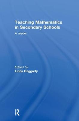 Teaching Mathematics in Secondary Schools by Linda Haggarty