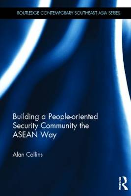 Building a People-Oriented Security Community the ASEAN way by Alan Collins