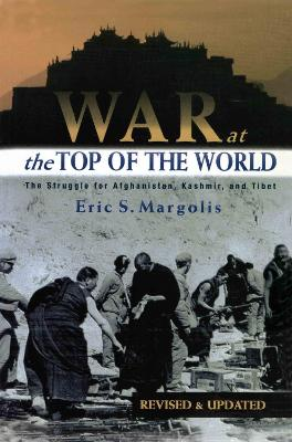 War at the Top of the World by Eric Margolis