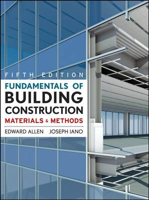 Fundamentals of Building Construction by Edward Allen