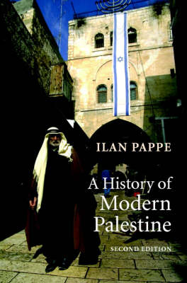 A History of Modern Palestine by Ilan Pappe