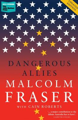 Dangerous Allies by Malcolm Fraser with Cain Roberts