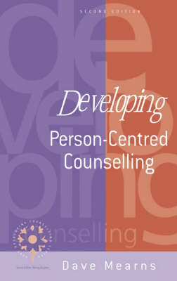 Developing Person-Centred Counselling by Dave Mearns