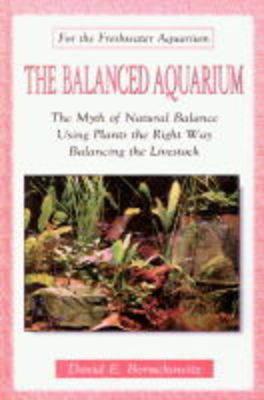 The Balanced Aquarium by David E. Boruchowitz