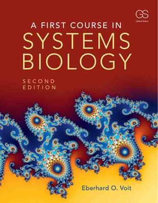 A First Course in Systems Biology by Eberhard O. Voit