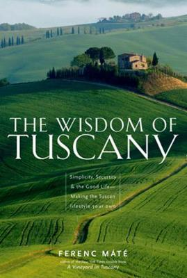 Wisdom of Tuscany by Ferenc Mate