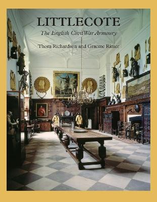 Littlecote: The English Civil War Armoury by Thom Richardson