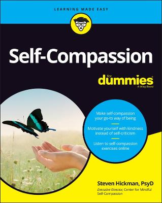 Self-Compassion For Dummies by Steven Hickman