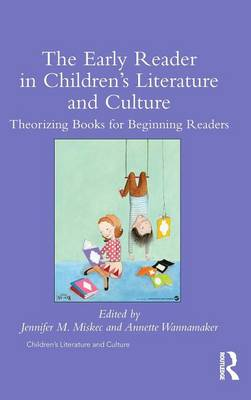 The Early Reader in Children's Literature and Culture by Jennifer Miskec