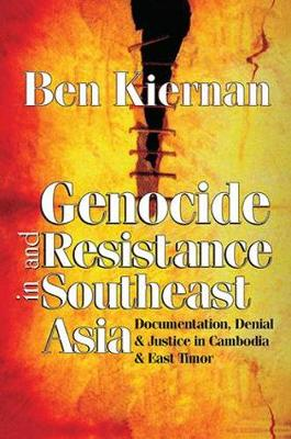 Genocide and Resistance in Southeast Asia by Ben Kiernan