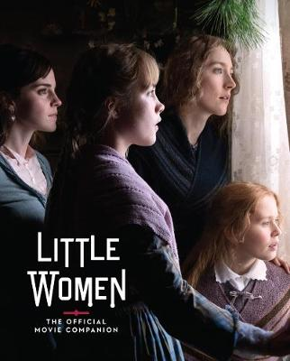 Little Women: The Official Movie Companion by Gina McIntyre