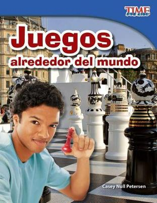 Juegos alrededor del mundo (Games Around the World) (Spanish Version) by Casey Null Petersen