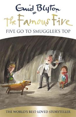 Famous Five: Five Go To Smuggler's Top by Enid Blyton