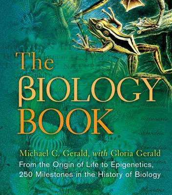 The Biology Book by Michael C. Gerald