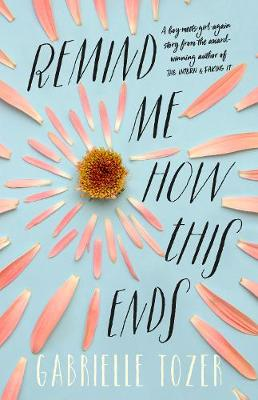 Remind Me How This Ends by Gabrielle Tozer