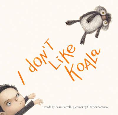 I Don't Like Koala by Sean Ferrell