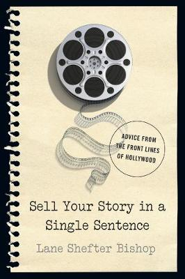 Sell Your Story in A Single Sentence by Lane Shefter Bishop