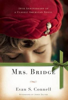 Mrs. Bridge by Evan S Connell