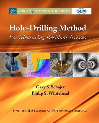 Hole-Drilling Method for Measuring Residual Stresses by Gary S. Schajer