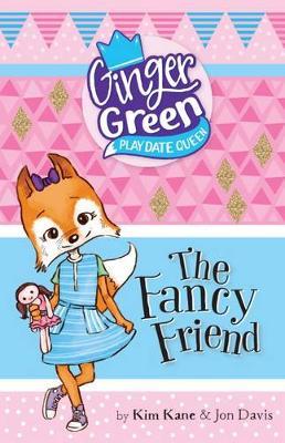 Fancy Friend by Kim Kane