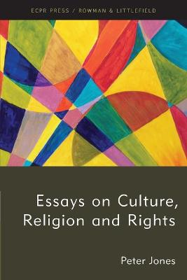 Essays on Culture, Religion and Rights by Peter Jones
