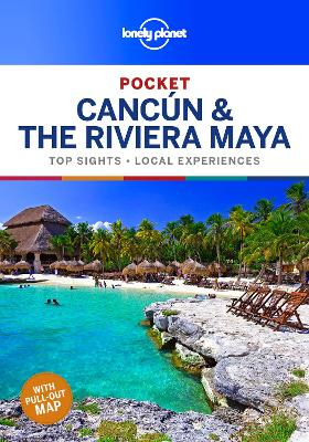 Lonely Planet Pocket Cancun & the Riviera Maya by Lonely Planet