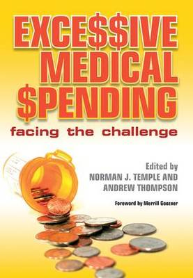 Excessive Medical Spending by Norman J. Temple