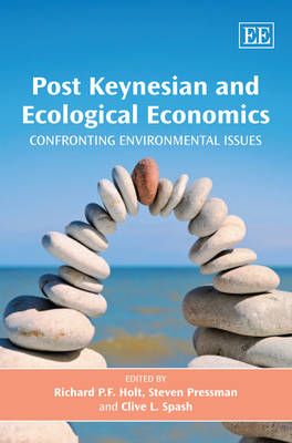 Post Keynesian and Ecological Economics by Richard P. F. Holt