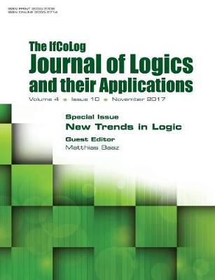 Ifcolog Journal of Logics and Their Applications Volume 4, Number 10. New Trends in Logic by Matthias Baaz