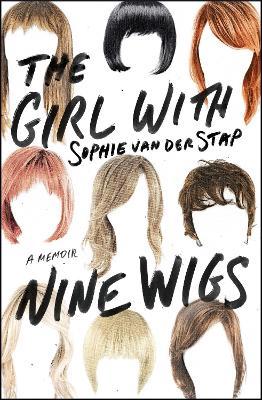 The Girl with Nine Wigs by Sophie Van der Stap