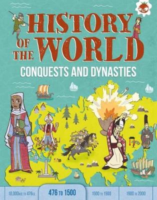 Conquests and Dynasties by John Farndon