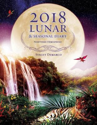 2018 Lunar & Seasonal Diary: Northern Hemisphere by Stacey Demarco