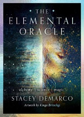 The Elemental Oracle: alchemy | science | magic by Stacey Demarco