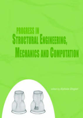 Progress in Structural Engineering, Mechanics and Computation by Alphose Zingoni