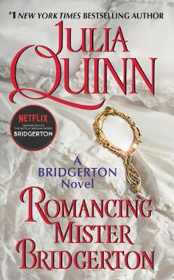 Bridgertons: Book 4 Romancing Mister Bridgerton by Julia Quinn