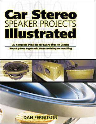Car Stereo Speaker Projects Illustrated by Daniel Ferguson