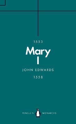 Mary I (Penguin Monarchs) book