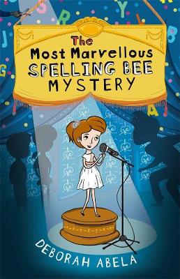 Most Marvellous Spelling Bee Mystery by Deborah Abela