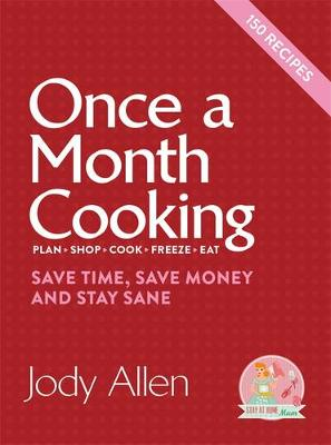 Once A Month Cooking by Jody Allen