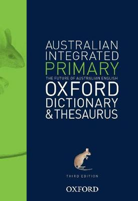 Australian Primary Integrated Dictionary and Thesaurus by Oxford