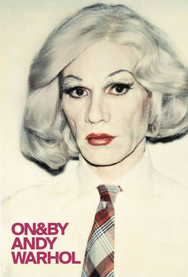 On&by Andy Warhol by Gilda Williams