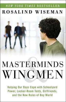 Masterminds & Wingmen by Rosalind Wiseman