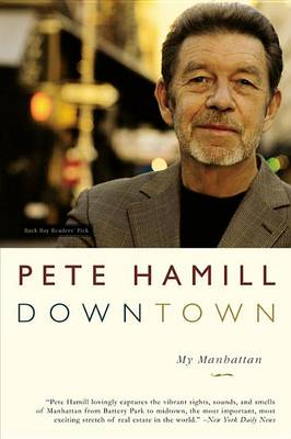 Downtown by MR Pete Hamill