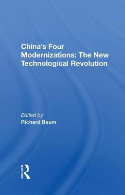 China's Four Modernizations: The New Technological Revolution by Richard Baum