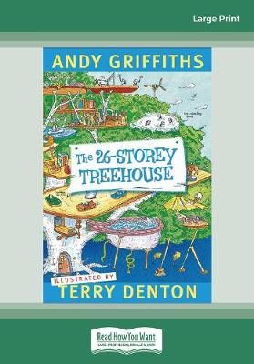 The 26-Storey Treehouse (Large Print) by Andy Griffiths and Terry Denton