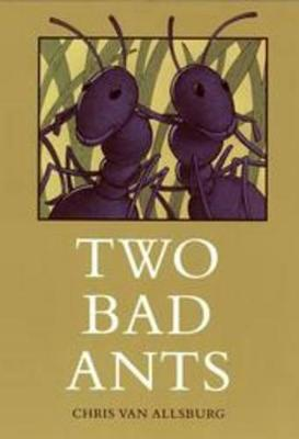 Two Bad Ants by Chris Van Allsburg
