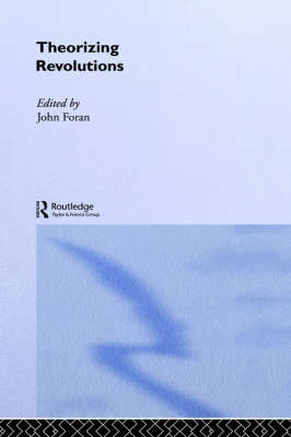 Theorizing Revolutions by John Foran
