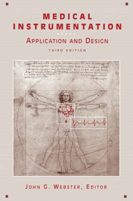 Medical Instrumentation: Application and Design by John G. Webster